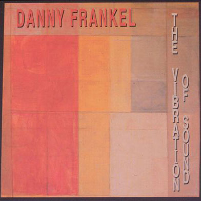 Danny Frankel: The Vibration of Sound LP