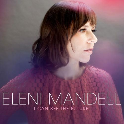 Eleni Mandell: I Can See the Future