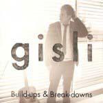 Gisli: Build-Ups and Break-Downs