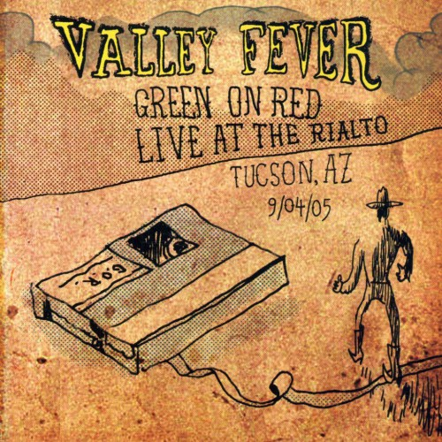 Green on Red: Valley Fever