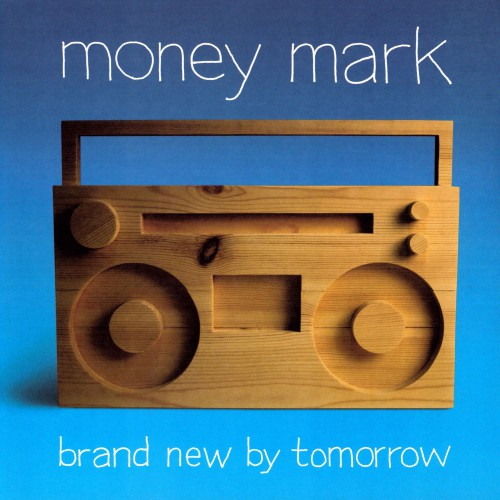 Money Mark: Brand New by Tomorow LP